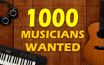 Calling all Musicians: 1000 wanted