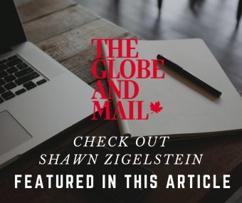 Globe and Mail Article - Featuring Shawn Zigelstein