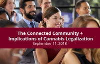 Seminar | The Connected Community + Implications of Cannabis Legalization  | September 11, 2018 - FULL DAY