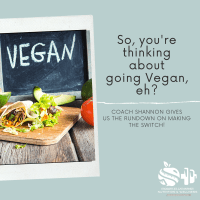 So, you wanna go Vegan?