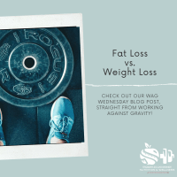 WAG Wednesday - Fat Loss vs. Weight Loss