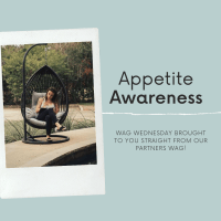 WAG Wednesday - Appetite Awareness