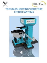 NEW!  Stromag's Troubleshooting Guidelines for Vibratory Feeder Bowl Systems