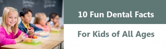 10 Fun Dental Facts for Kids