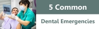 5 Common Dental Emergencies