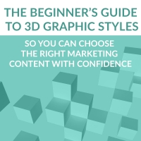 The Beginners Guide to 3D Graphic Styles in Marketing