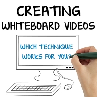 Creating Whiteboard Videos - Which Technique is Best for your Project?