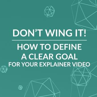 How to Define a Clear Goal for your Next Animated Video