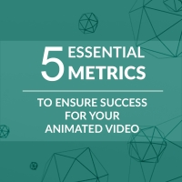 5 Essential Metrics to Ensure Success for your Animated Video