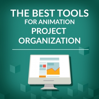 Best Tools For Animation Project Organization