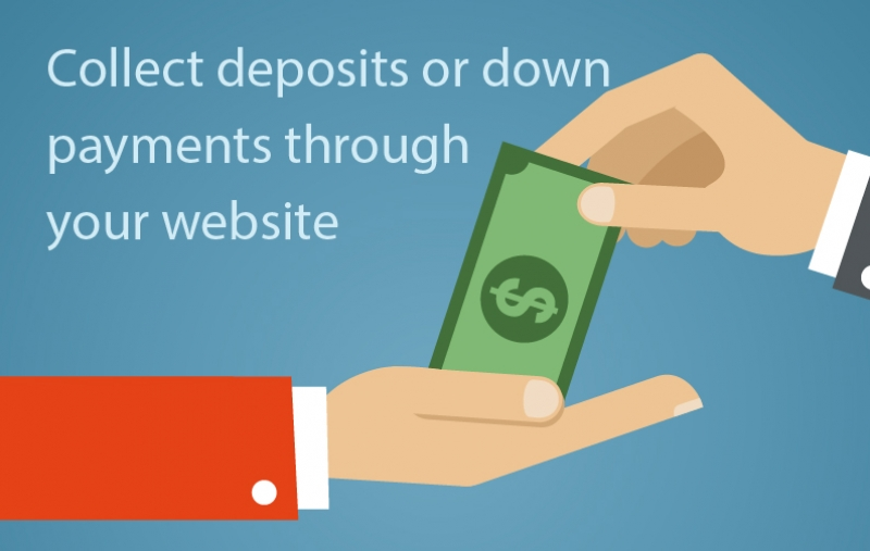 Collect deposits or down payments through your website