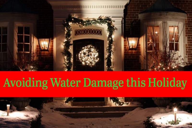 Avoiding Water Damage this Holiday Season