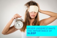 Never Underestimate The Importance Of Sleep