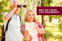 Why Do I Need Life Insurance?