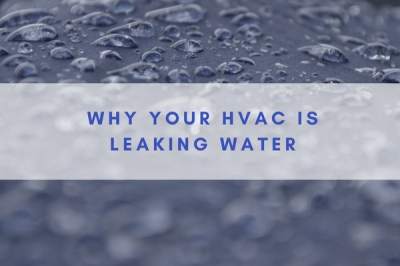 Why Your HVAC is Leaking Water