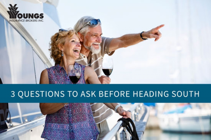 3 Questions to Ask Your Insurance Broker Before Heading South
