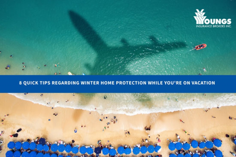 8 Quick Tips Regarding Winter Home Protection While You're on Vacation