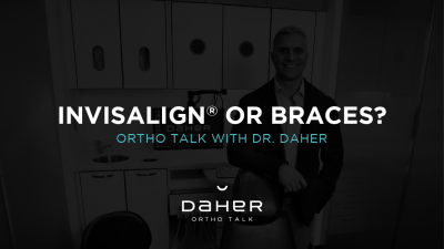 OrthoTalk with Dr. Daher - Invisalign or Braces?