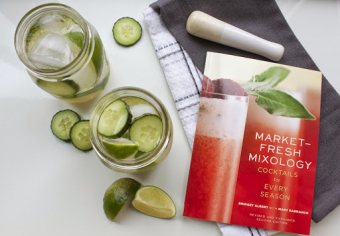 Get your seasonal drink on with Market-Fresh Mixology