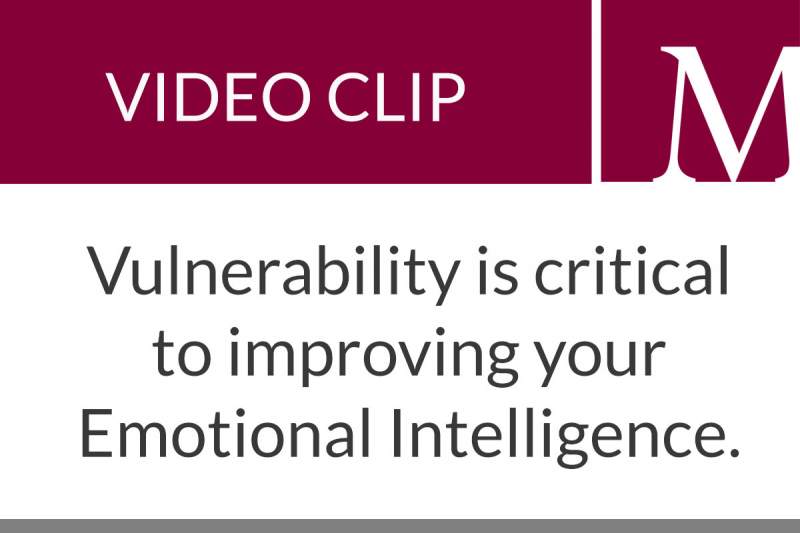 Embracing vulnerability is a key asset in Emotional Intelligence (1:15 min)