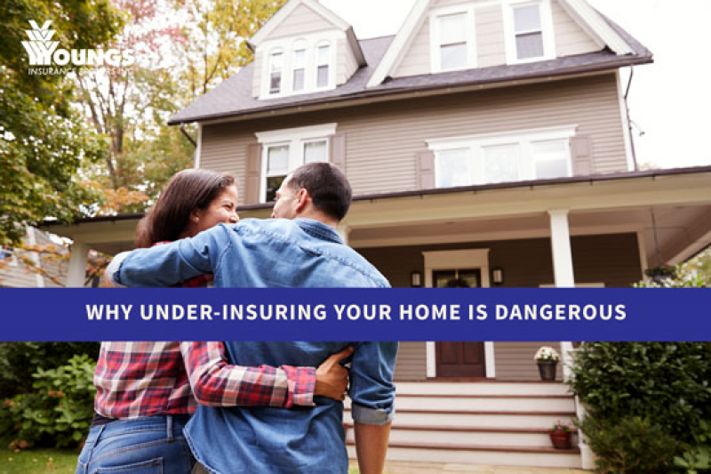 Why Underinsuring Your Home Is Dangerous
