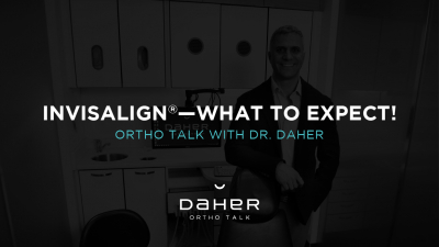 OrthoTalk with Dr. Daher - Beginning Invisalign Treatment, What Can I Expect?