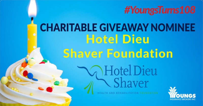 Youngs' 108th Birthday Charitable Nominee | Hotel Dieu Shaver Foundation