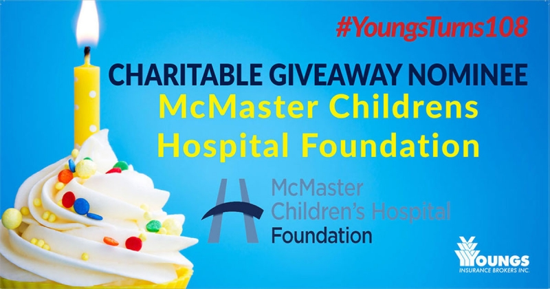 Youngs' 108th Birthday Charitable Nominee | McMaster Children's Hospital Foundation