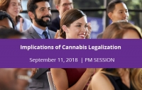 Seminar | Implications of Cannabis Legalization | September 11, 2018 - Afternoon