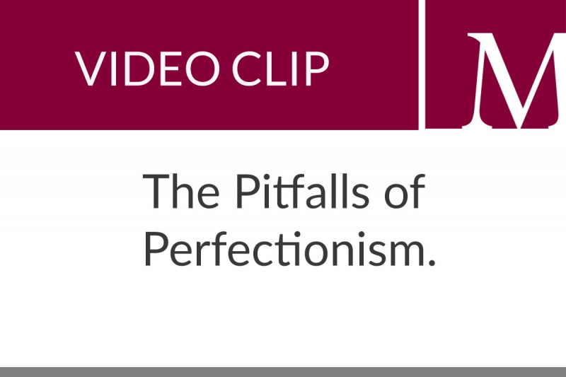 The Pitfalls of Perfectionism (40 sec)