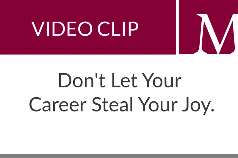 Don't Let Your Career Steal Your Joy (1:21 min)