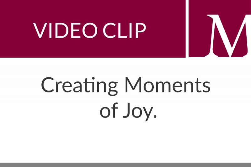 Creating Moments of Joy (2:27 min)