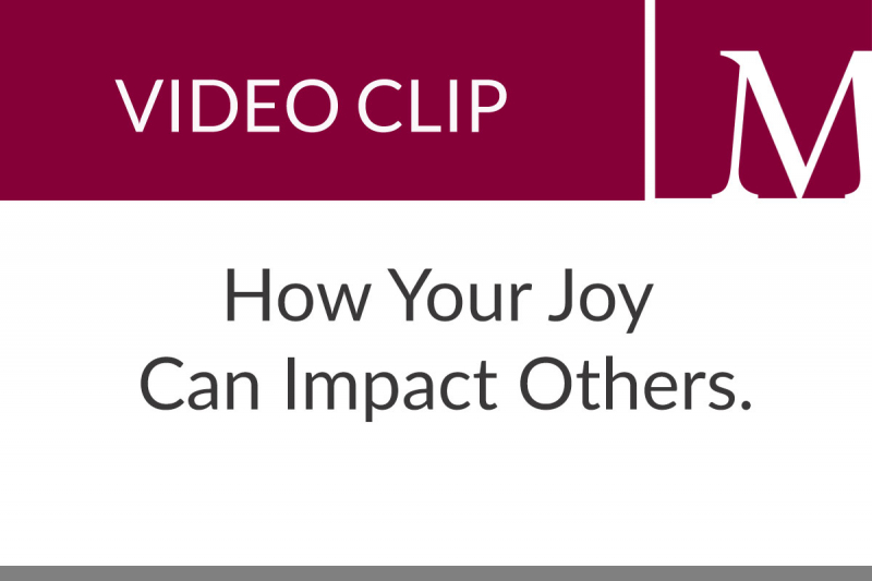 How Your Joy Can Impact Others (1:15 min)