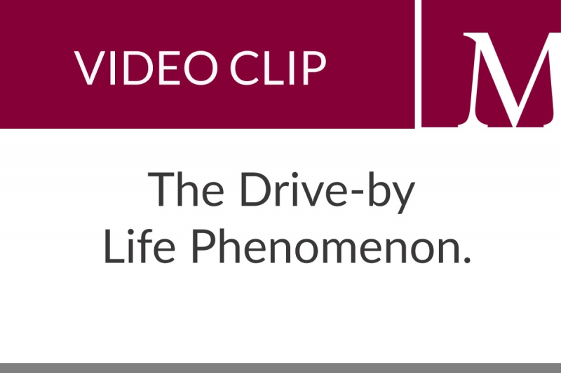 The Drive-by Life Phenomenon (1:10 min)