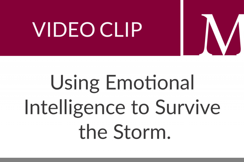 Using Emotional Intelligence to Survive the Storm (2:19 min)