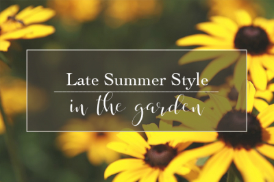 Late Summer Style in the Garden | Gemmell's Garden Centre