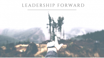 Leadership Forward - An Evening With Leaders Who Are Innovating, Transforming Challenge into Opportunity, And Inspiring Change