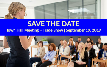 SAVE THE DATE | Town Hall Meeting + Trade Show | September 11, 2019