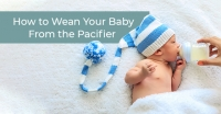 How to Wean Your Baby From the Pacifier