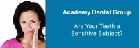 Are Your Teeth a Sensitive Subject?
