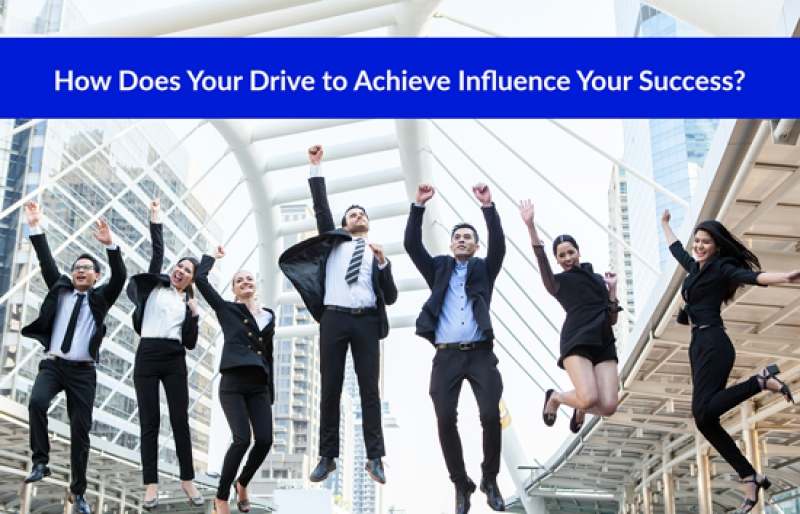 How Does Your Drive to Achieve Influence Your Success?