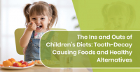 The Ins and Outs of Children's Diets: Tooth-Decay Causing Foods and Healthy Alternatives