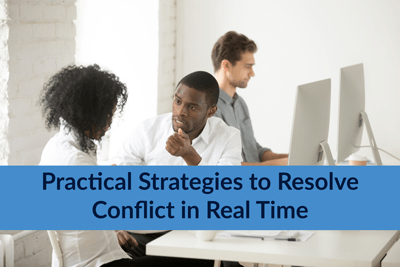 Practical Strategies to Resolve Conflict in Real Time