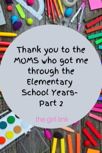 Thank You to the MOMS who got me through the elementary school years- Part 2