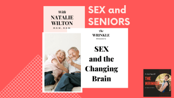 Sex and Dementia - Sex and Seniors Part 3