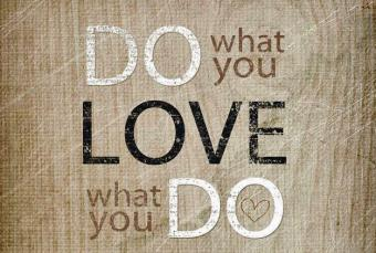 Do what you love, even if you have no idea how.