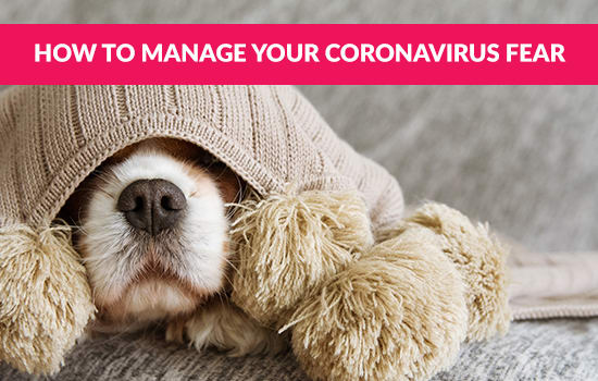 How to Manage your Coronavirus Fear
