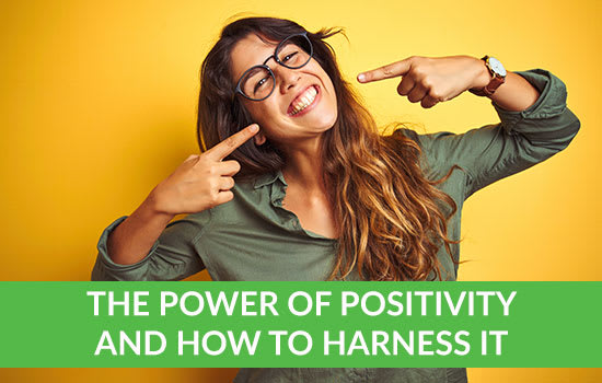 The Power of Positivity and How to Harness It