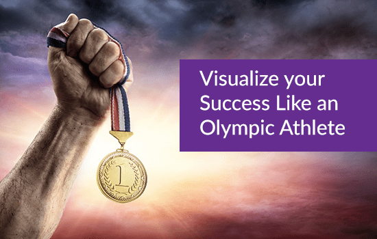 Visualize your Success Like an Olympic Athlete