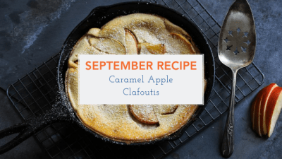 September Recipe - Caramel Apple Clafoutis